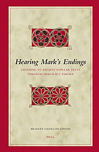 Hearing Mark's endings : listening to ancient popular texts through speech act theory