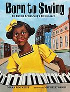 Born to swing : Lil Hardin Armstrong's life in jazz