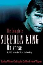 The complete Stephen King universe : a guide to the worlds of Stephen King