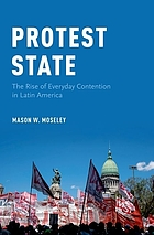 Protest state the rise of everyday contention in Latin America