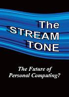 Stream tone: the future of personal computing?.