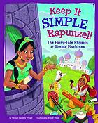 Keep it simple, Rapunzel! : the fairy-tale physics of simple machines