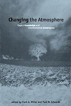 Changing the atmosphere : expert knowledge and environmental governance