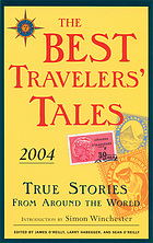 The best travelers' tales 2004 : true stories from around the world