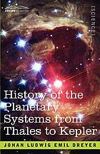History of the planetary systems from Thales to Kepler