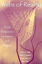 Webs of reality : social perspectives on science and religion