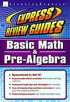 Express review guides. Basic math and pre-algebra.