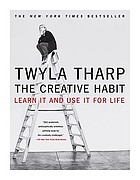 The creative habit : learn it and use it for life : a practical guide