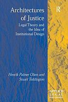 Architectures of justice : legal theory and the idea of institutional design