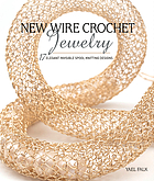 New wire crochet jewelry : 17 elegant invisible spool knitting designs