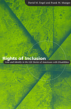 Rights of inclusion : law and identity in the life stories of Americans with disabilities