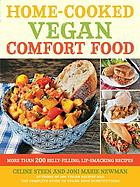 Home-cooked vegan comfort food : more than 200 belly-filling, lip-smacking recipes