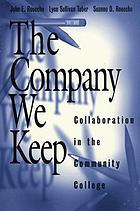 The company we keep : collaboration in the community college