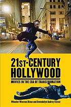 21st century Hollywood : movies in the era of transformation