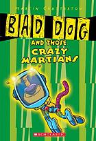 Bad Dog and those crazy Martians