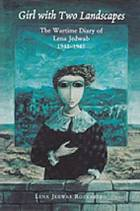 Girl with two landscapes : the wartime diary of Lena Jedwab, 1941-1945