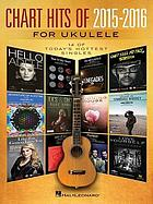 Chart hits of 2015-2016 for ukulele.
