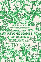 Psychologies of ageing : theory, research and practice