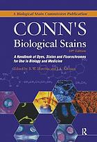 Conn's biological stains : a handbook of dyes, stains and fluorochromes for use in biology and medicine