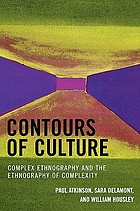 Contours of culture : complex ethnography and the ethnography of complexity