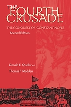 The Fourth Crusade : the conquest of Constantinople, 1201-1204