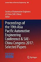 Proceedings of the 19th Asia Pacific Automotive Conference & SAE-China Congress 2017 : selected papers
