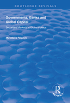Governments, banks, and global capital : securities markets in global politics