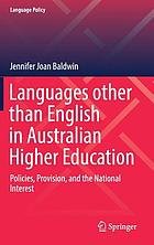 Languages other than English in Australian higher education : policies, provision, and the national interest