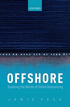Offshore : exploring the worlds of global outsourcing