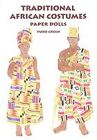 Traditional African costumes : paper dolls