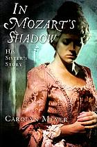 In Mozart's shadow : his sister's story