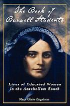 The book of Burwell students : lives of educated women in the antebellum South
