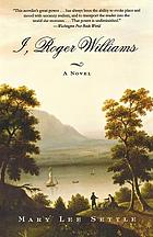 I, Roger Williams : a fragment of autobiography