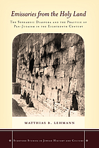 Emissaries From the Holy Land: The Sephardic Diaspora and the Practice of Pan-Judaism in the Eighteenth Century (Stanford Studies in Jewish History and C)