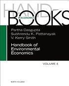 Handbook of environmental economics. Volume 4