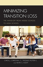 Minimizing transition loss : the hand-off from middle school to high school