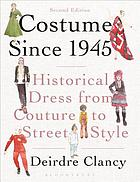 Costume since 1945 : historical dress from couture to street style