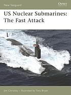 US nuclear submarines : the fast attack