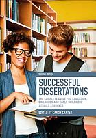 Successful dissertations : the complete guide for education, childhood and early childhood studies students