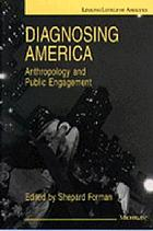 Diagnosing America : anthropology and public engagement