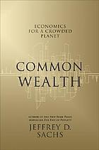 Common wealth : economics for a crowded planet
