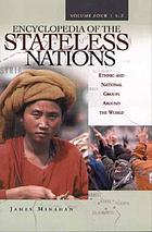Encyclopedia of the stateless nations : ethnic and national groups around the world