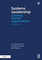 Systems leadership : creating positive organisations