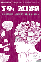Yo, Miss : a graphic look at high school