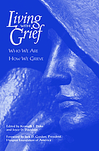 Living with grief : who we are, how we grieve