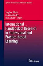 International handbook of research in professional and practice-based learning