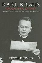Karl Kraus, apocalyptic satirist : the post-war crisis and the rise of the Swastika