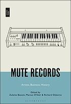 Mute Records : Artists, Business, History.