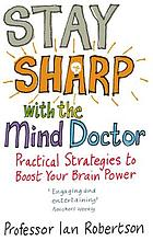 Stay sharp with the mind doctor : practical strategies to boost your brain power