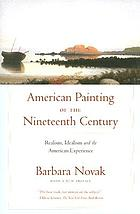 American painting of the nineteenth century : realism, idealism, and the American experience